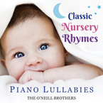 Classic Nursery Rhymes: Piano Lullabies | The ONeill Brothers